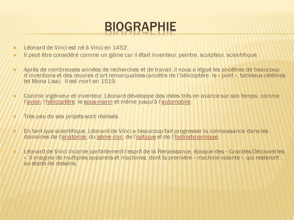 Biographie Léonard de Vinci est né à Vinci en 1452.