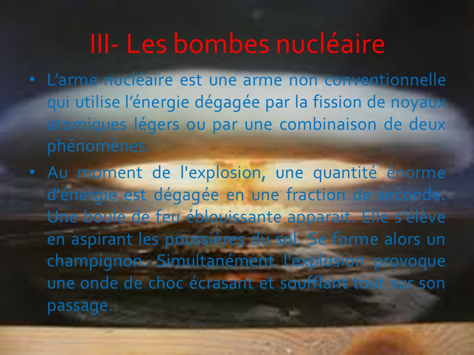 III- Les bombes nucléaire