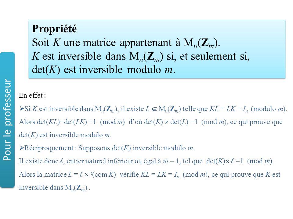 Soit K une matrice appartenant à Mn(Zm).