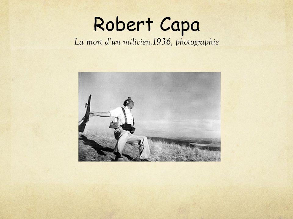 Robert Capa La mort d'un milicien.1936, photographie