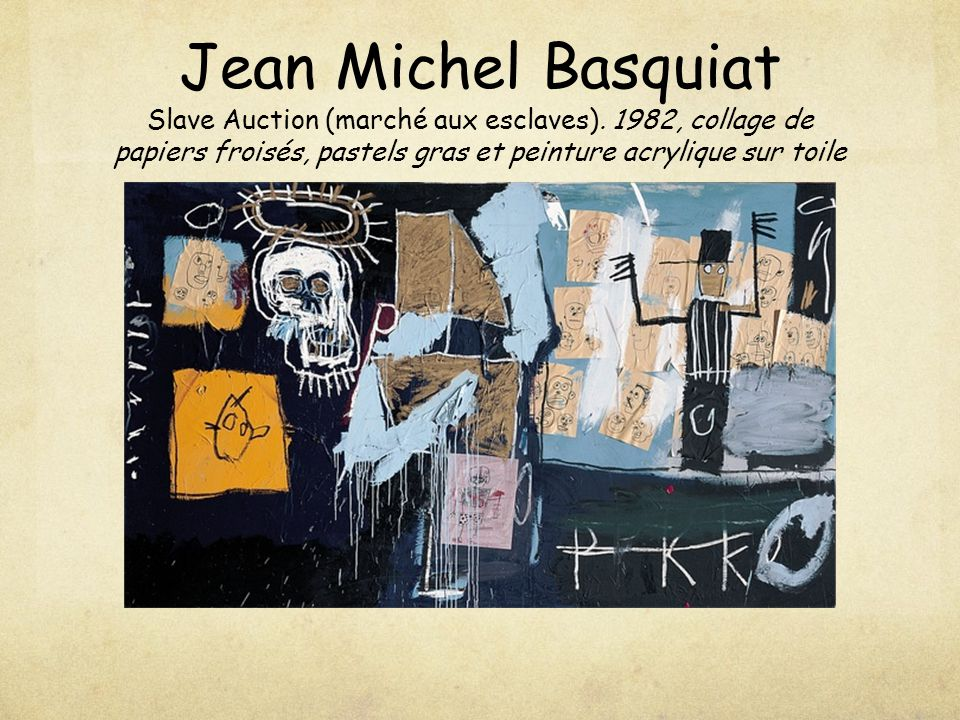 Jean Michel Basquiat Slave Auction (marché aux esclaves)