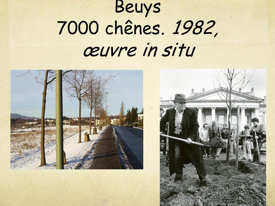 Beuys 7000 chênes. 1982, œuvre in situ