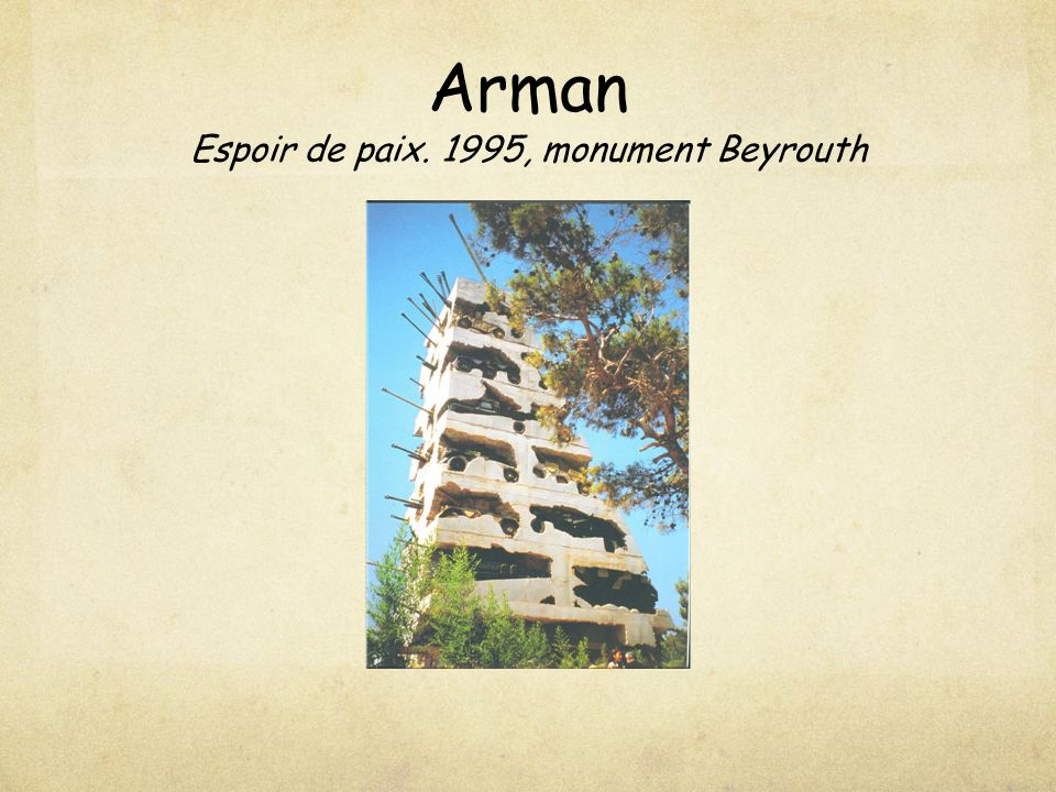 Arman Espoir de paix. 1995, monument Beyrouth