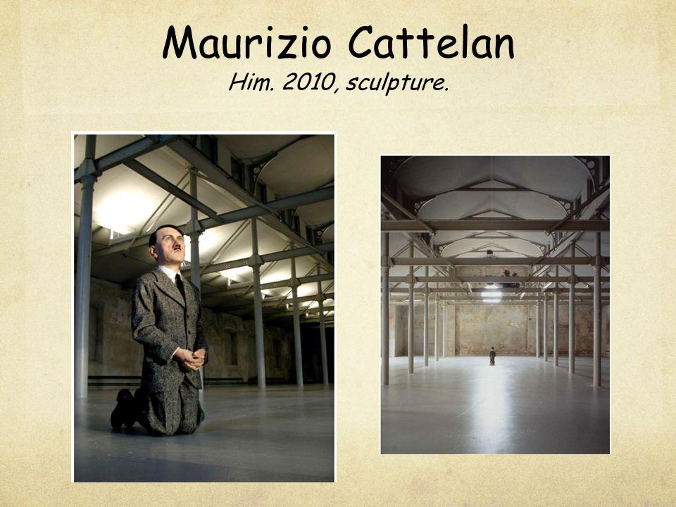Maurizio Cattelan Him. 2010, sculpture.