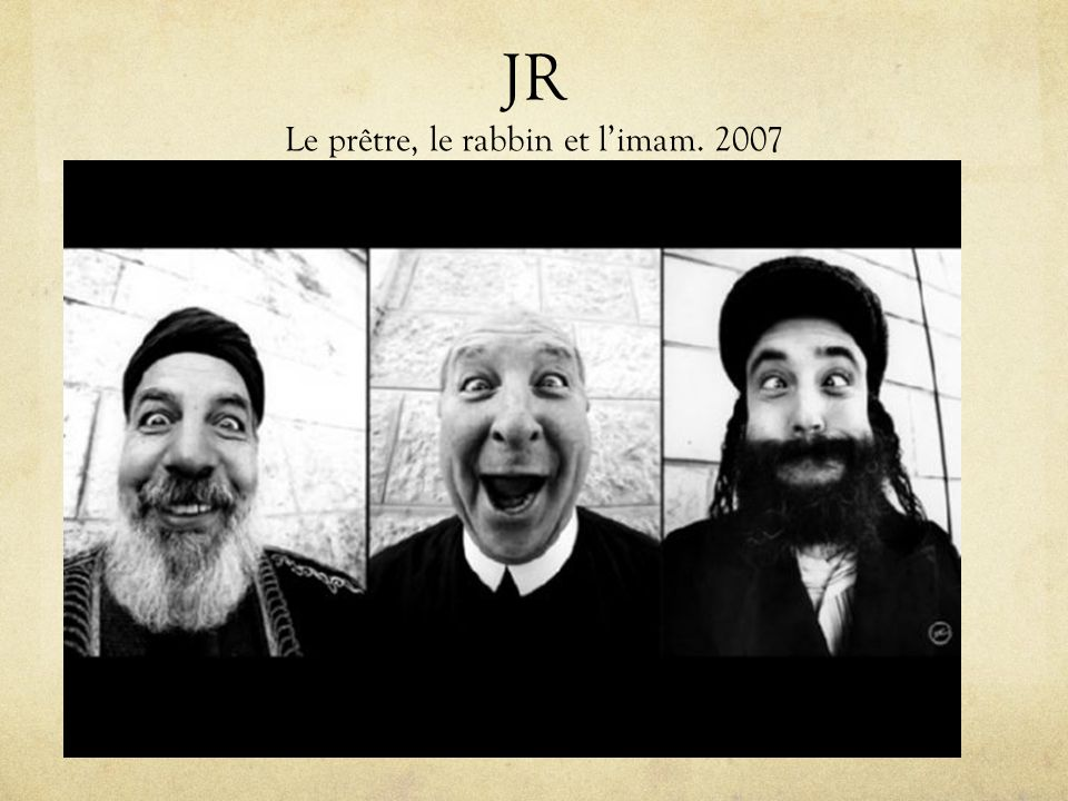 JR Le prêtre, le rabbin et l'imam. 2007