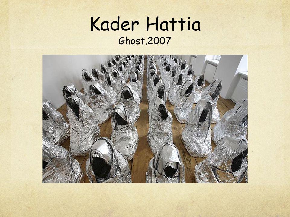 Kader Hattia Ghost.2007