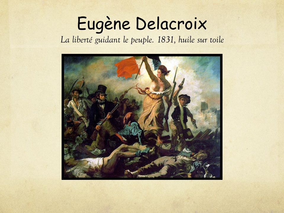 Eugène Delacroix La liberté guidant le peuple. 1831, huile sur toile