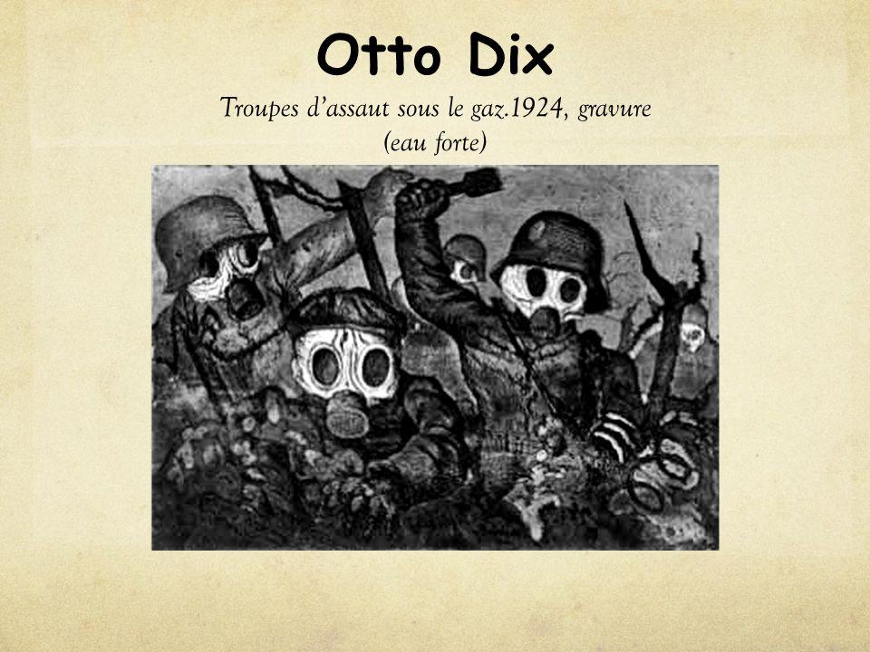 Otto Dix Troupes d'assaut sous le gaz.1924, gravure (eau forte)