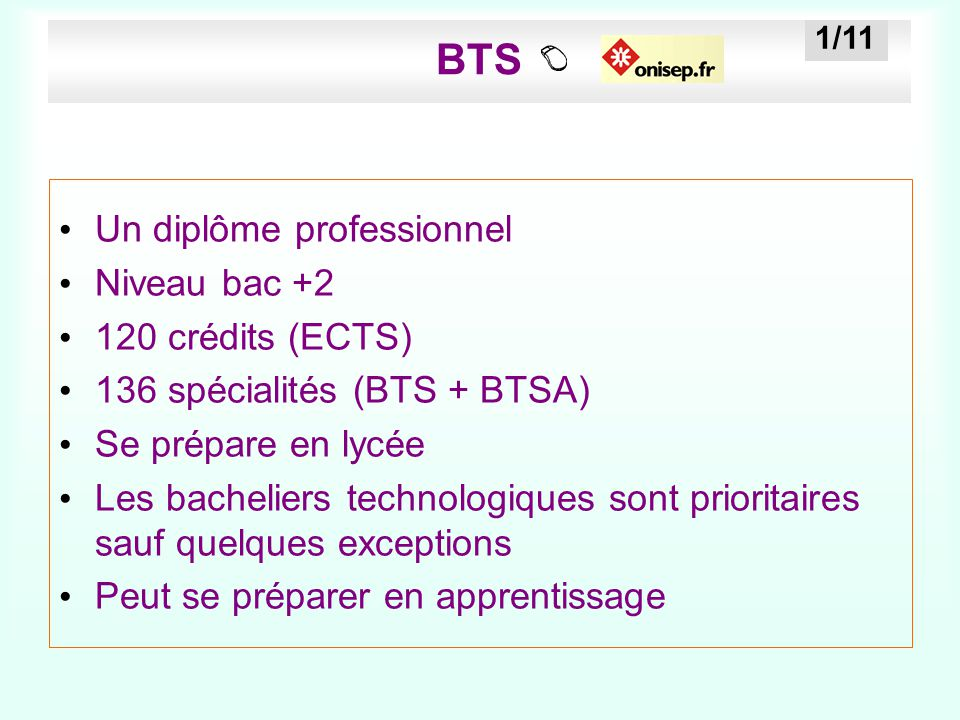 BTS Un diplôme professionnel Niveau bac +2 120 crédits (ECTS)