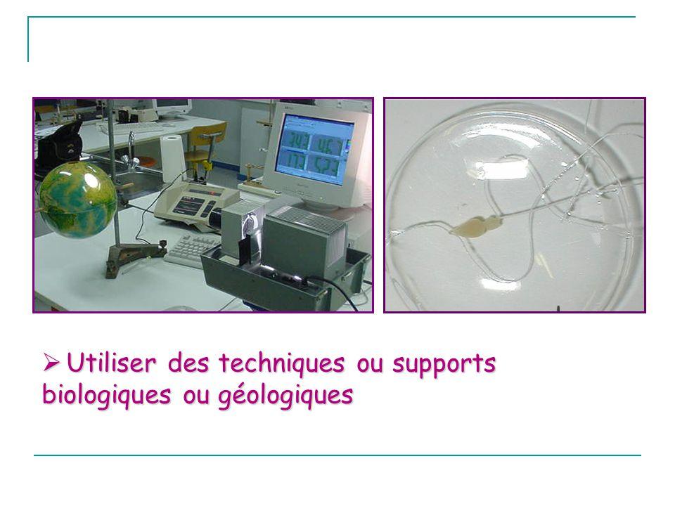 Utiliser des techniques ou supports biologiques ou géologiques