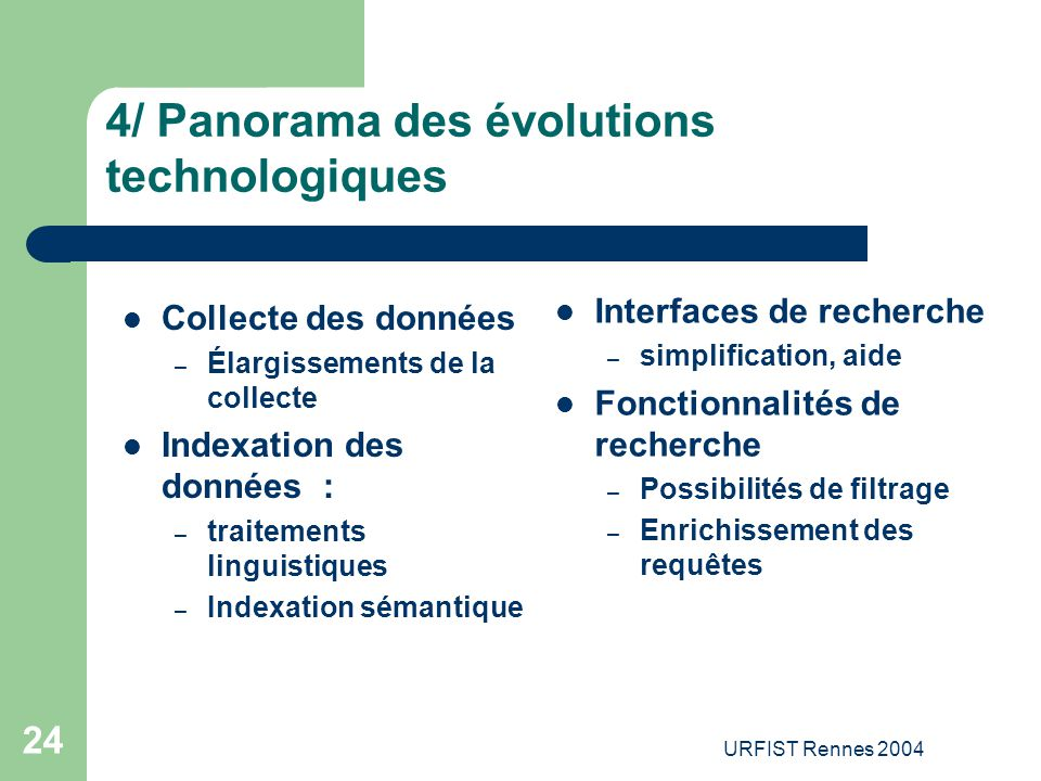 4/ Panorama des évolutions technologiques