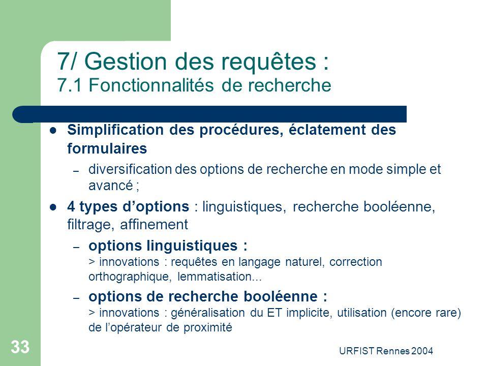 7/ Gestion des requêtes : 7.1 Fonctionnalités de recherche
