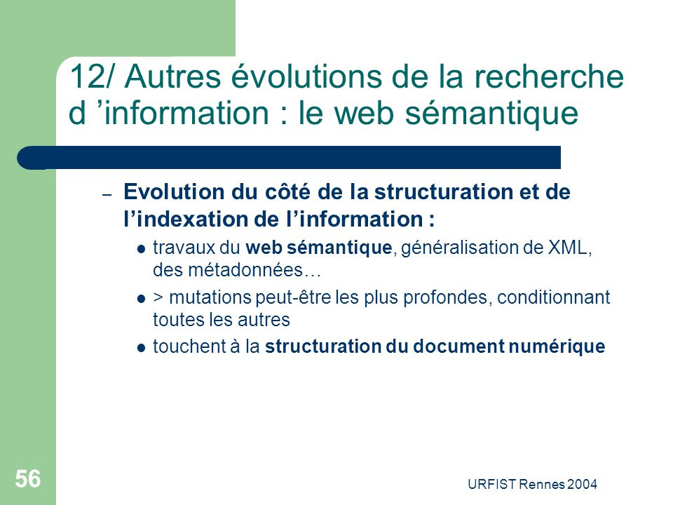 12/ Autres évolutions de la recherche d 'information : le web sémantique