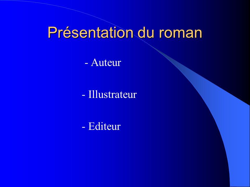 Présentation du roman - Auteur - Illustrateur - Editeur