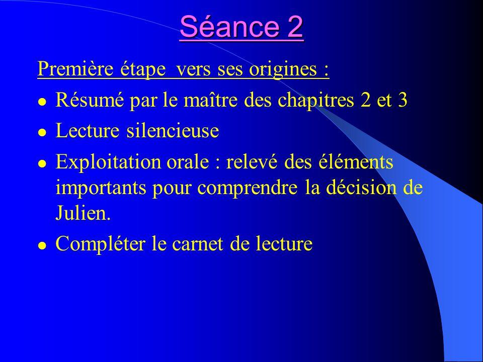 Séance 2 Première étape vers ses origines :