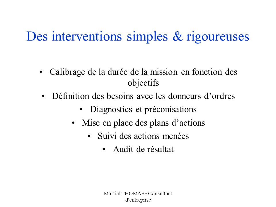 Des interventions simples & rigoureuses
