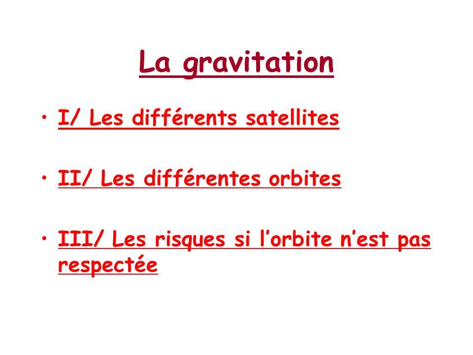 La gravitation I/ Les différents satellites
