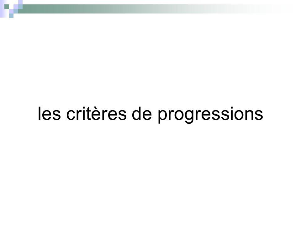 les critères de progressions