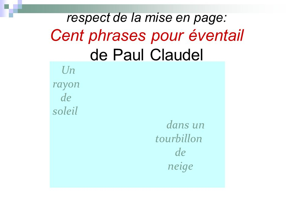 respect de la mise en page: Cent phrases pour éventail de Paul Claudel