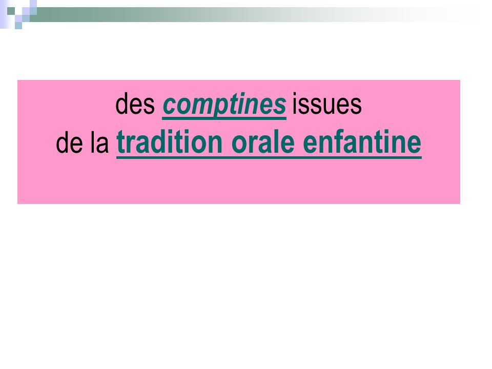 des comptines issues de la tradition orale enfantine