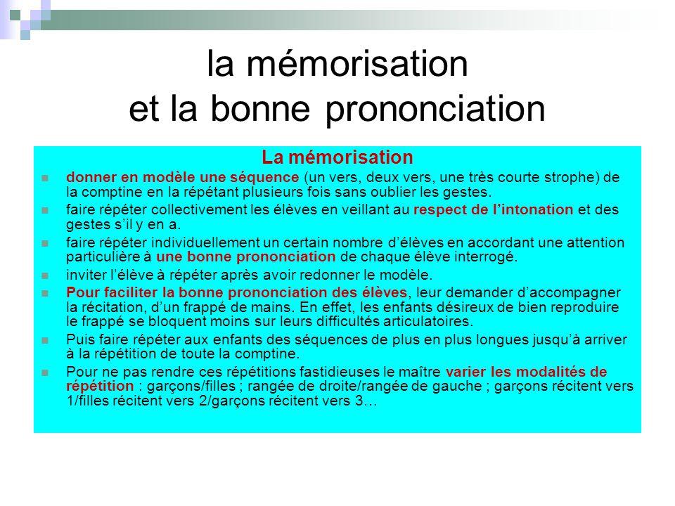 la mémorisation et la bonne prononciation