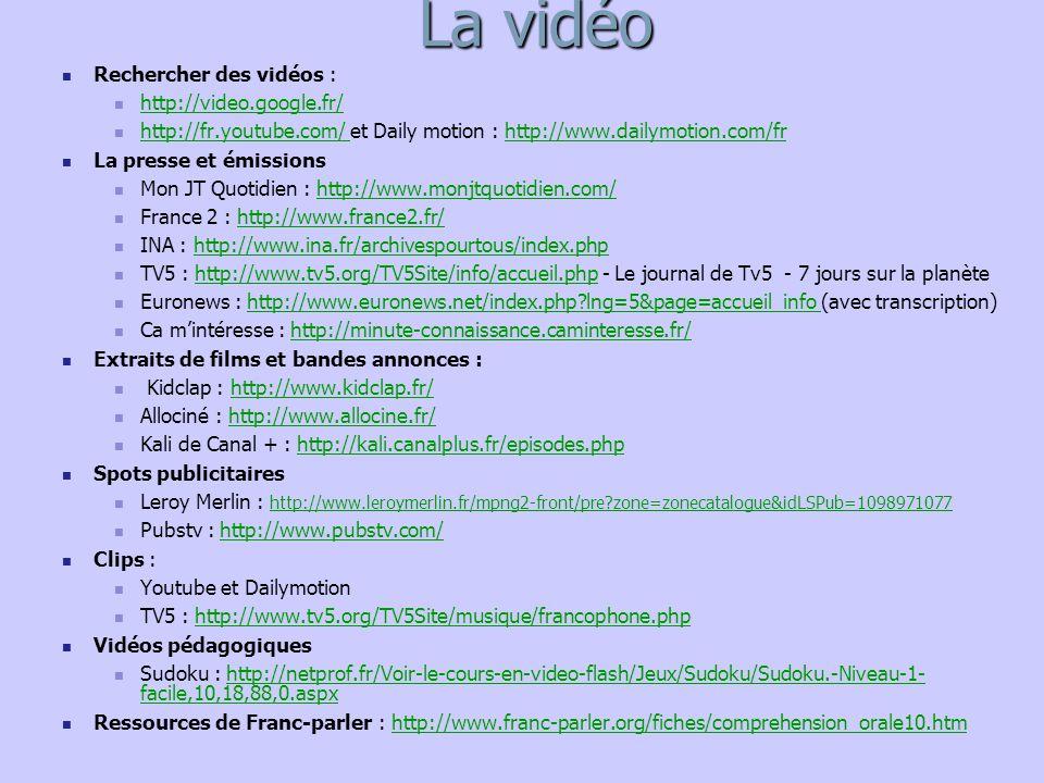 La vidéo Rechercher des vidéos : http://video.google.fr/
