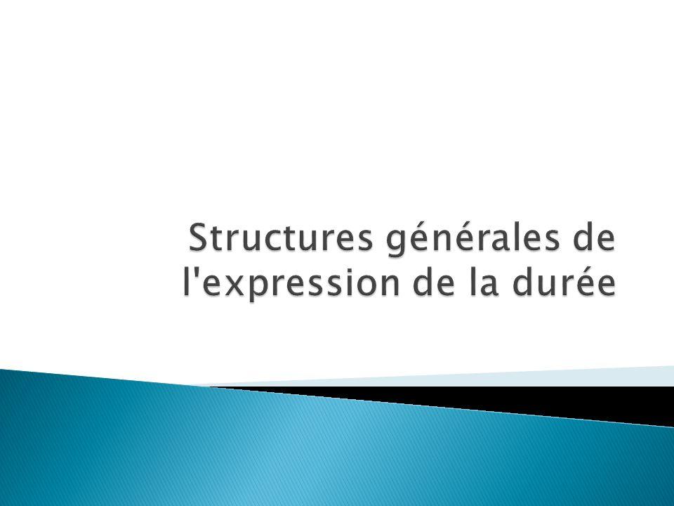 Structures générales de l expression de la durée