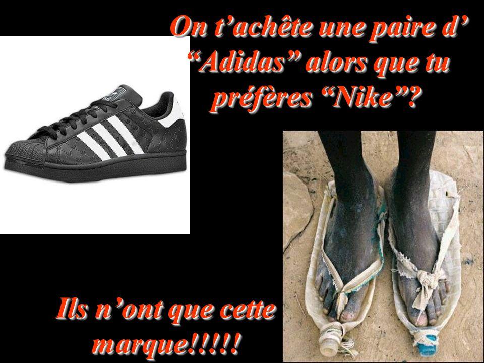 On t'achête une paire d' Adidas alors que tu préfères Nike