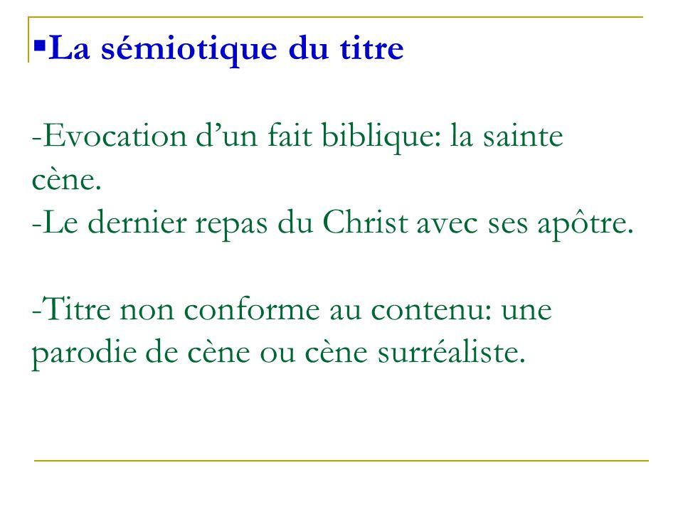 La sémiotique du titre -Evocation d'un fait biblique: la sainte cène