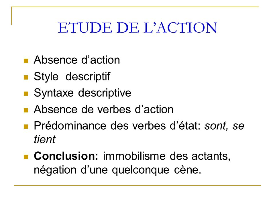 ETUDE DE L'ACTION Absence d'action Style descriptif