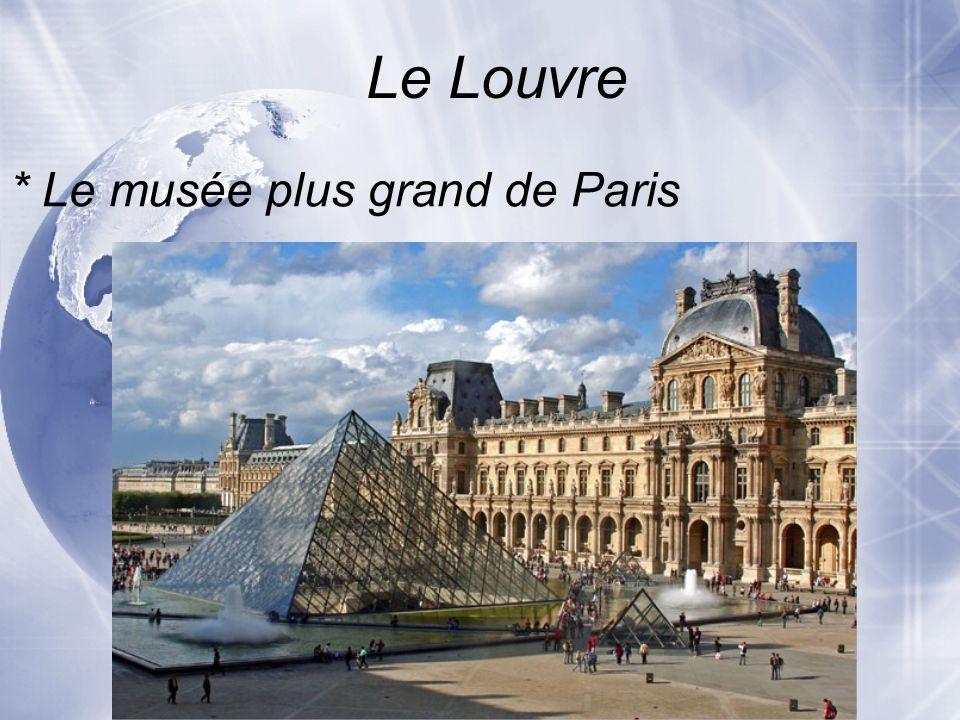 Le Louvre * Le musée plus grand de Paris