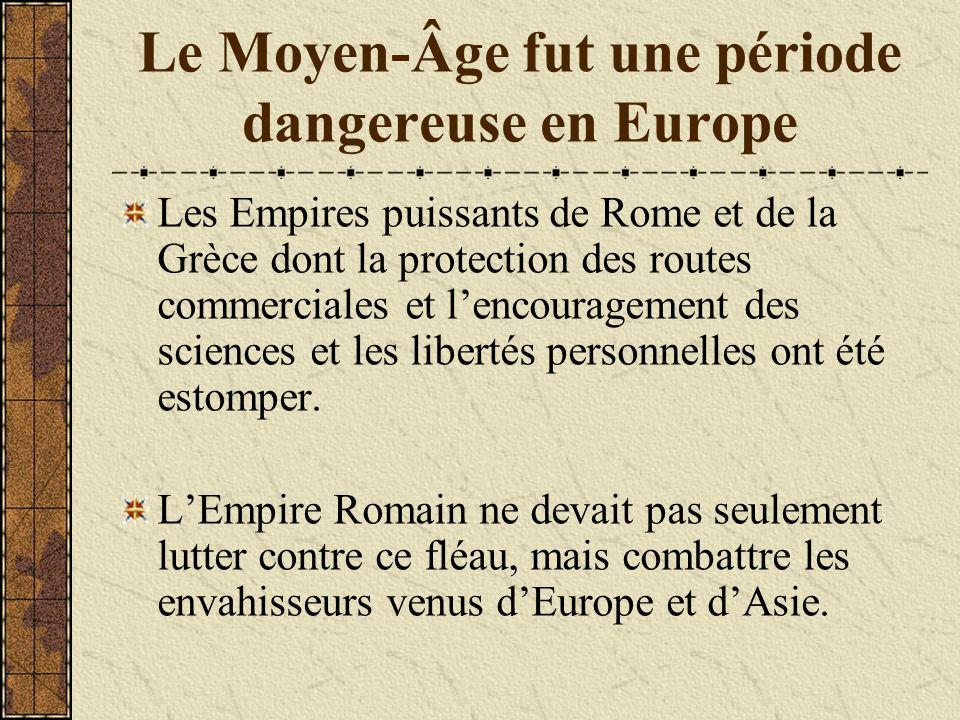 Le Moyen-Âge fut une période dangereuse en Europe