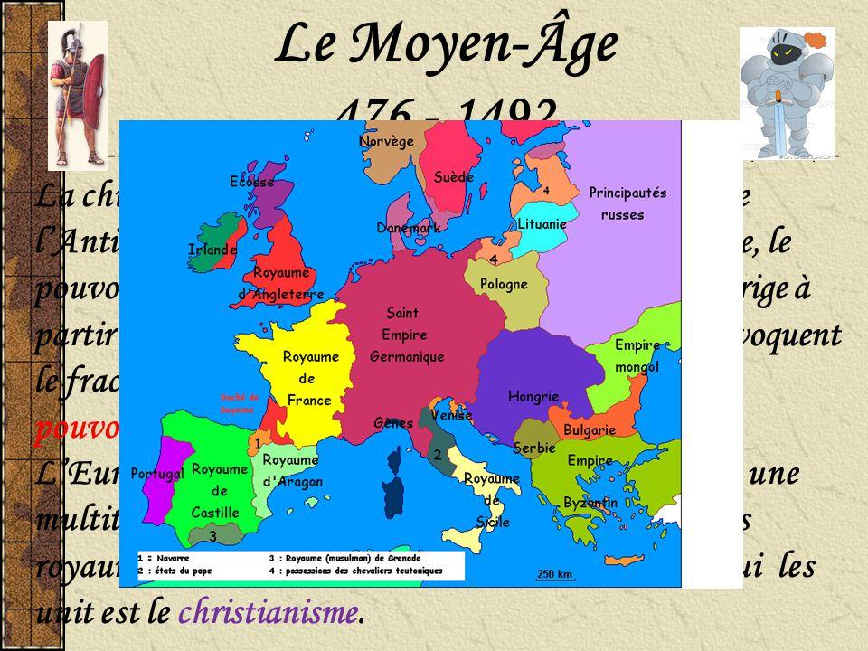 Le Moyen-Âge 476 - 1492.