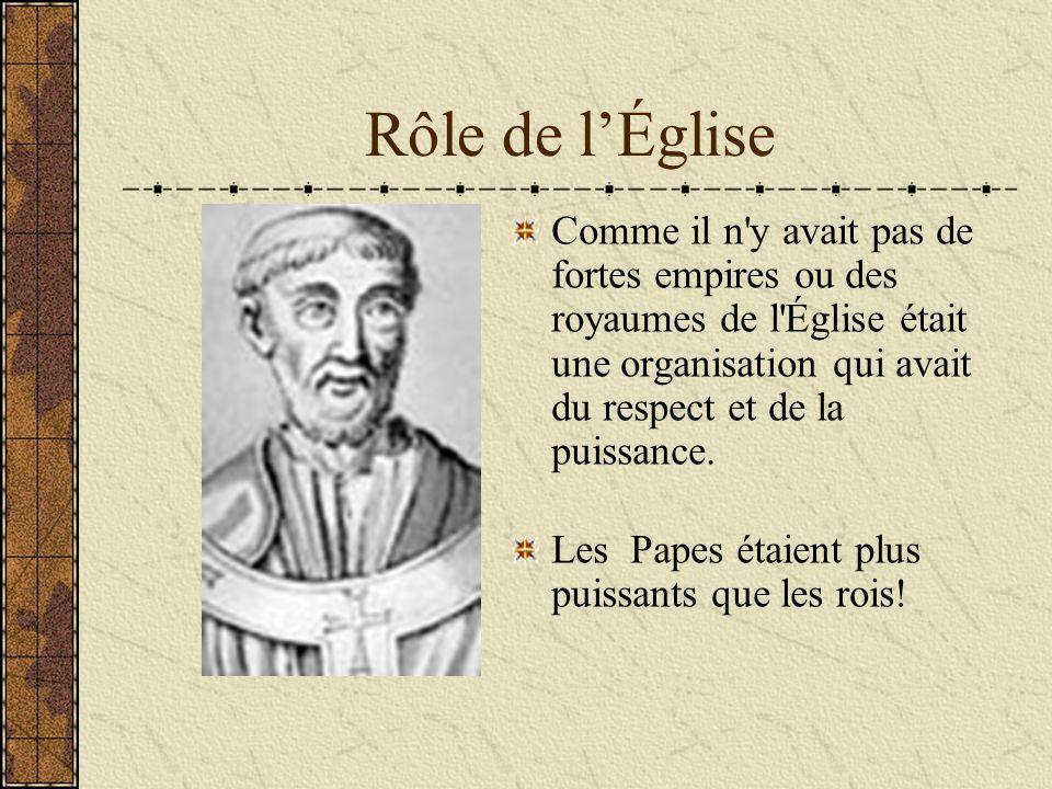 Rôle de l'Église Comme il n y avait pas de fortes empires ou des royaumes de l Église était une organisation qui avait du respect et de la puissance.