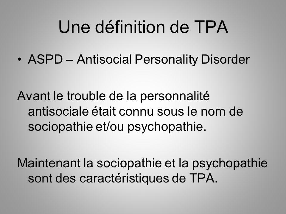 Une définition de TPA ASPD – Antisocial Personality Disorder