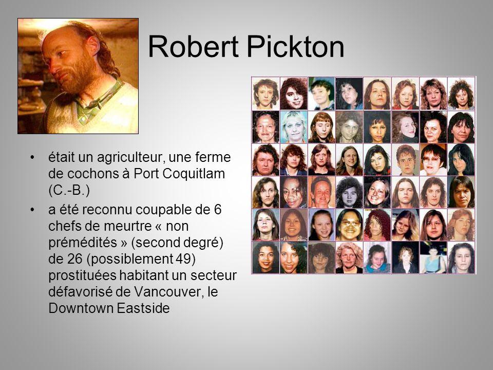 Robert Pickton était un agriculteur, une ferme de cochons à Port Coquitlam (C.-B.)