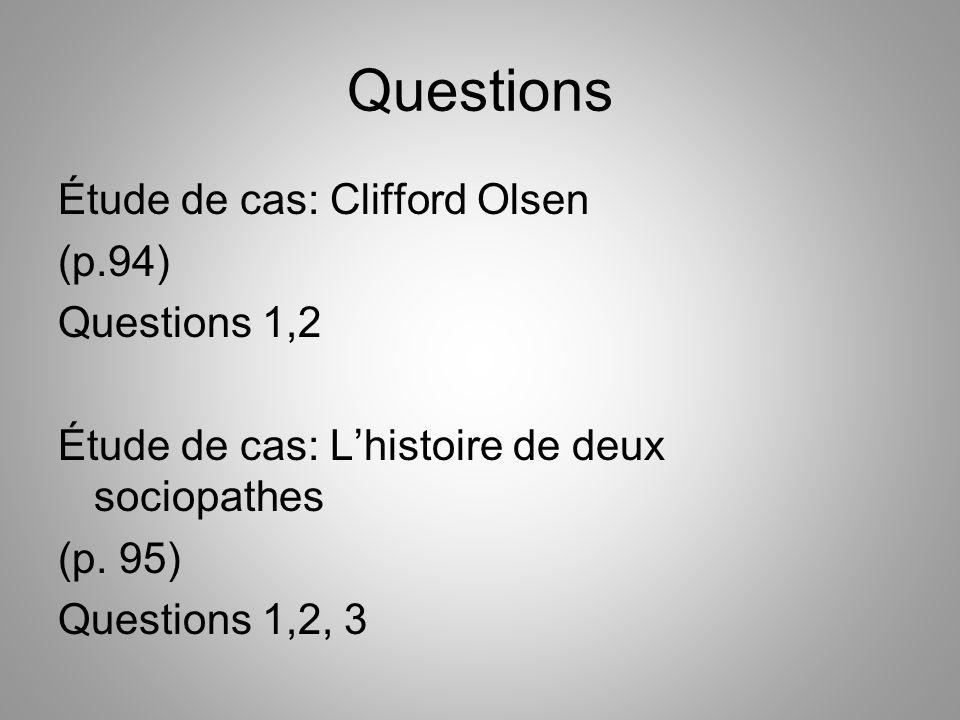 Questions Étude de cas: Clifford Olsen (p.94) Questions 1,2 Étude de cas: L'histoire de deux sociopathes (p.