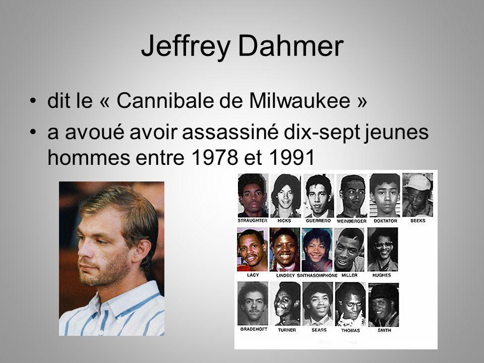 Jeffrey Dahmer dit le « Cannibale de Milwaukee »