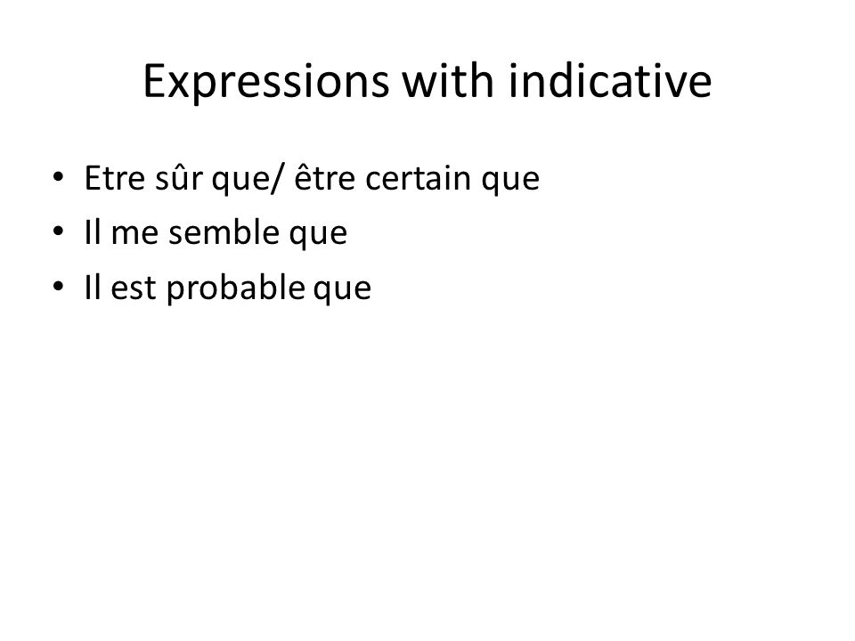 Expressions with indicative