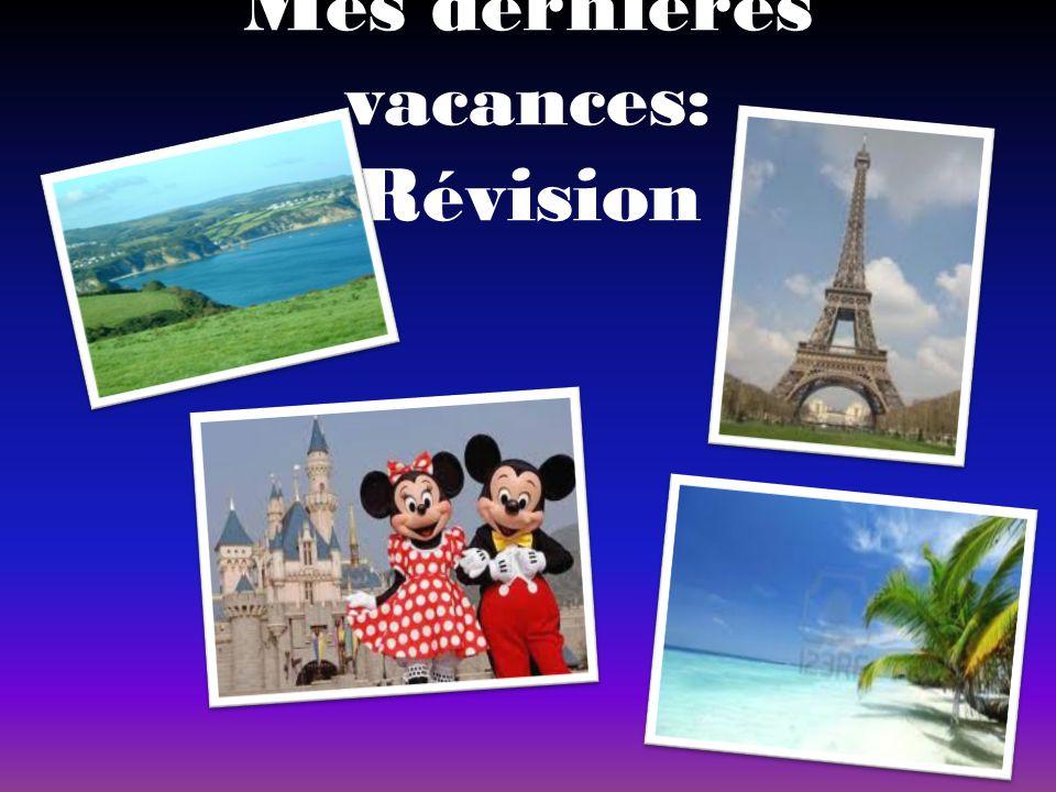 Mes dernières vacances: Révision