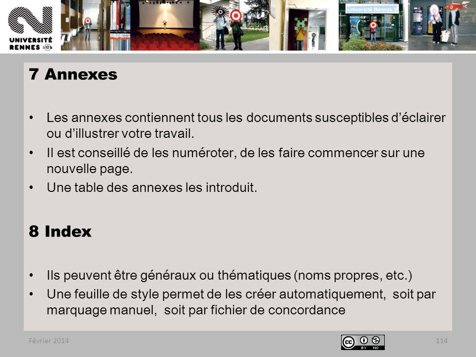 7 Annexes Les annexes contiennent tous les documents susceptibles d'éclairer ou d'illustrer votre travail.