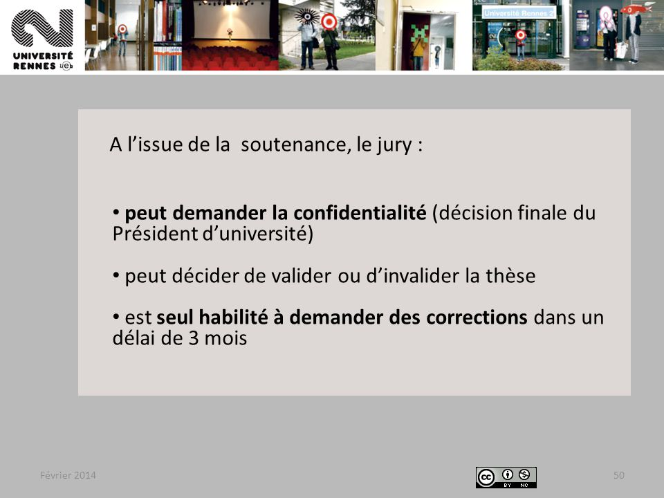A l'issue de la soutenance, le jury :