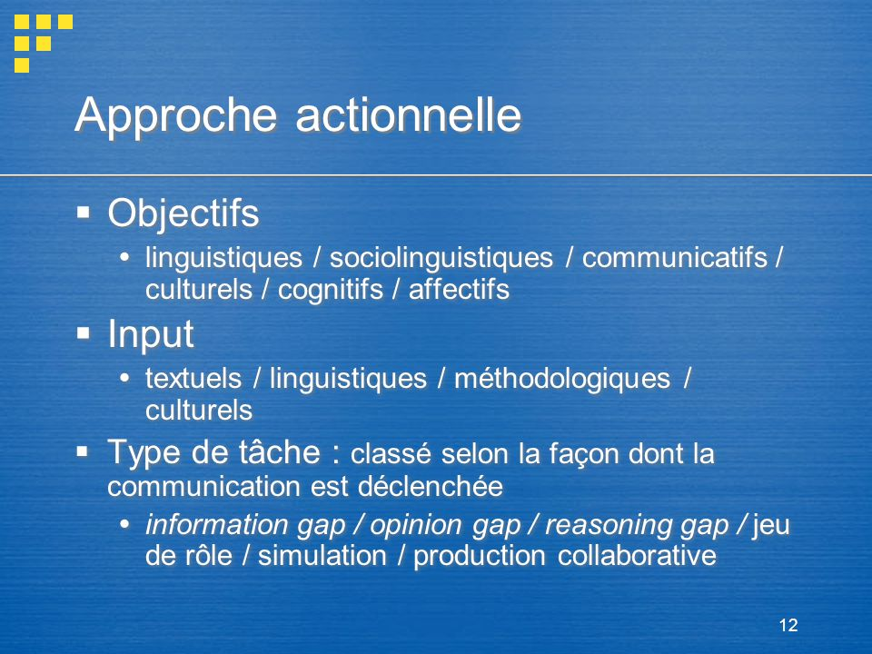 Approche actionnelle Objectifs Input
