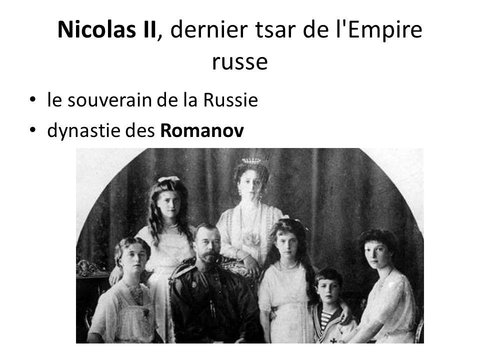 Nicolas II, dernier tsar de l Empire russe