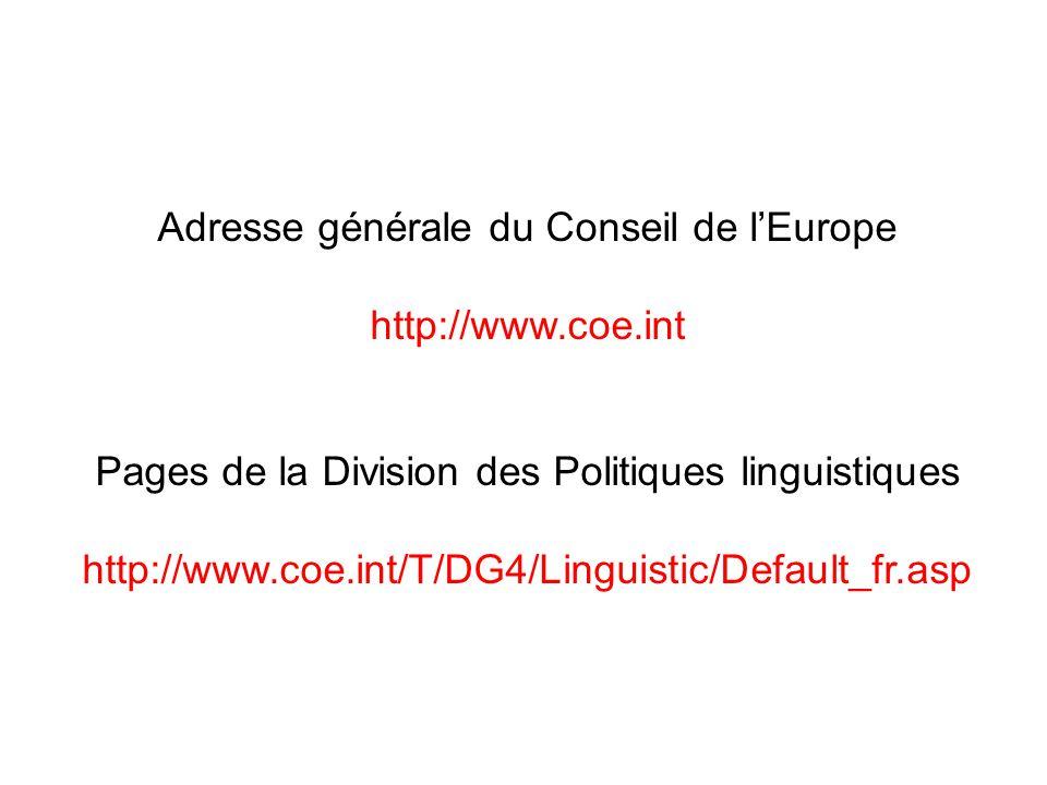 Adresse générale du Conseil de l'Europe http://www.coe.int