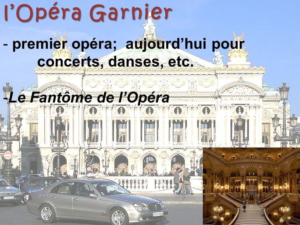 l'Opéra Garnier premier opéra; aujourd'hui pour concerts, danses, etc.