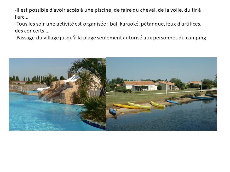 -Il est possible d'avoir accès à une piscine, de faire du cheval, de la voile, du tir à l'arc…