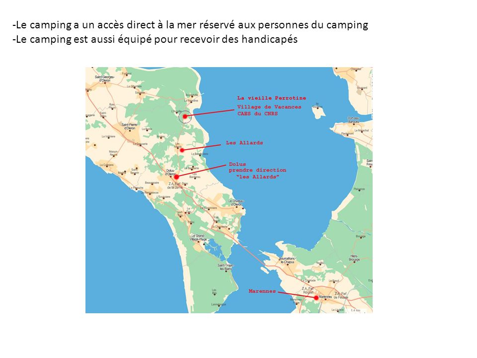 -Le camping a un accès direct à la mer réservé aux personnes du camping