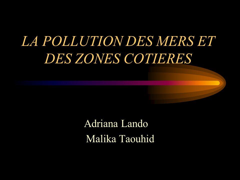 LA POLLUTION DES MERS ET DES ZONES COTIERES