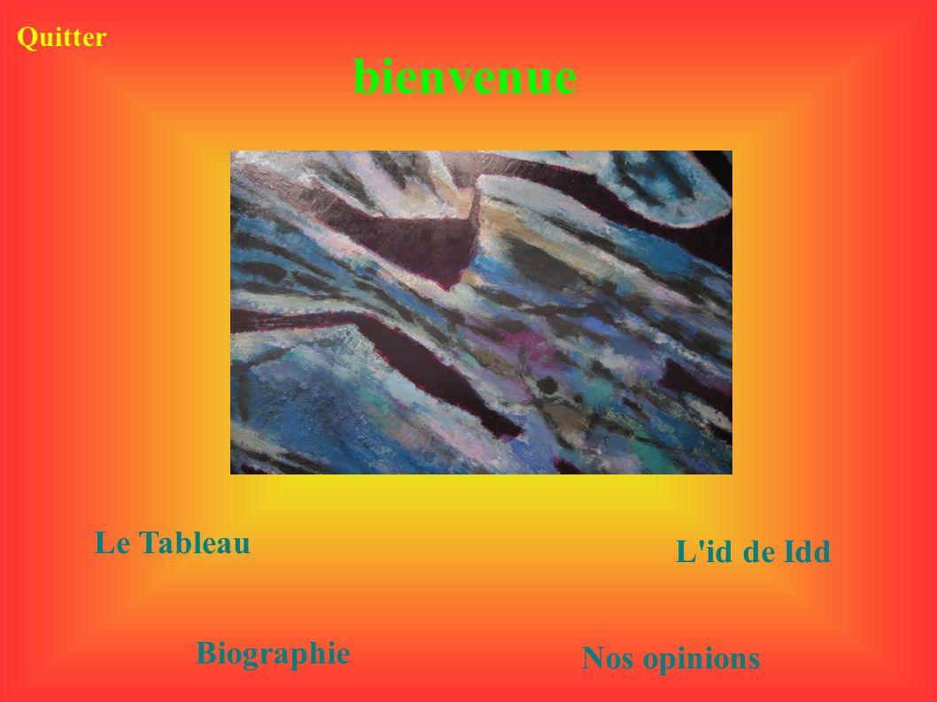 Quitter bienvenue Le Tableau L id de Idd Biographie Nos opinions